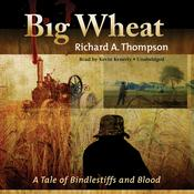 Big Wheat by  Richard A. Thompson audiobook
