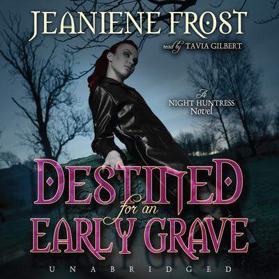 Destined for an Early Grave by Jeaniene Frost audiobook