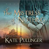 The Mistress of Nothing by  Kate Pullinger audiobook