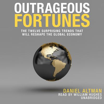 Outrageous Fortunes by Daniel Altman audiobook