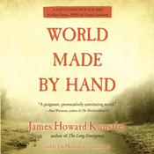 World Made by Hand by  James Howard Kunstler audiobook