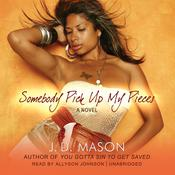 Somebody Pick Up My Pieces by  J. D. Mason audiobook
