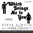 Which Brings Me to You by Steve Almond, Julianna Baggott