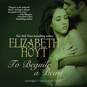 To Beguile a Beast by  Elizabeth Hoyt audiobook