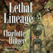 Lethal Lineage by  Charlotte Hinger audiobook