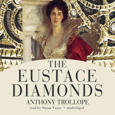 The Eustace Diamonds by Anthony Trollope audiobook