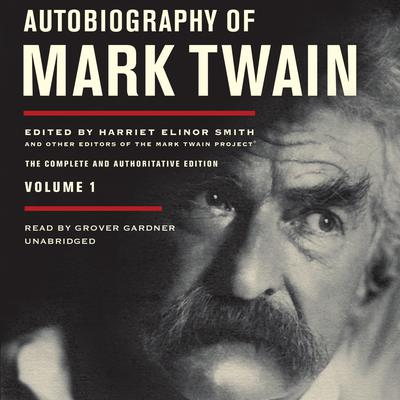 Autobiography of Mark Twain, Vol. 1 by Mark Twain audiobook