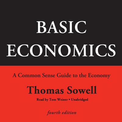 Basic Economics, Fourth Edition by Thomas Sowell audiobook
