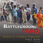 Battleground Iraq by Todd S. Brown