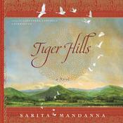 Tiger Hills by  Sarita Mandanna audiobook