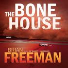 The Bone House by Brian Freeman