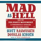 Mad as Hell by Scott Rasmussen, Doug Schoen
