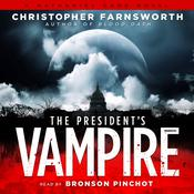 The President's Vampire by  Christopher Farnsworth audiobook