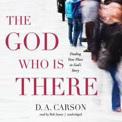 The God Who Is There by D. A. Carson