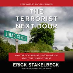 The Terrorist Next Door by Erick Stakelbeck audiobook