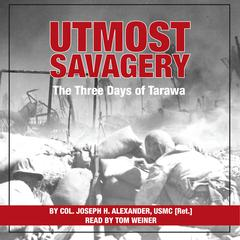Utmost Savagery by Joseph H. Alexander audiobook