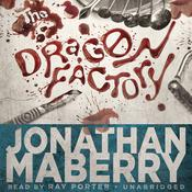 The Dragon Factory by  Jonathan Maberry audiobook