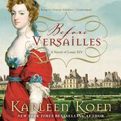 Before Versailles by  Karleen Koen audiobook