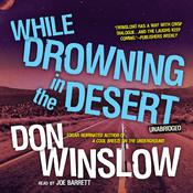 While Drowning in the Desert by  Don Winslow audiobook