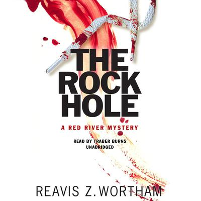 The Rock Hole by Reavis Z. Wortham audiobook