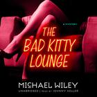 The Bad Kitty Lounge by Michael Wiley