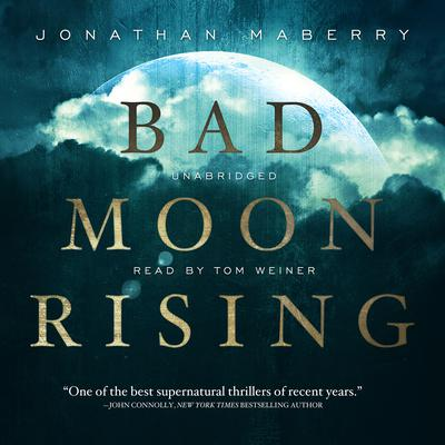 Bad Moon Rising by Jonathan Maberry audiobook