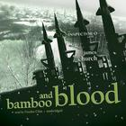 Bamboo and Blood by James Church