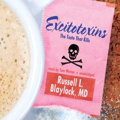 Excitotoxins by Russell L. Blaylock audiobook
