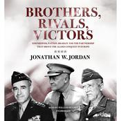 Brothers, Rivals, Victors by  Jonathan W. Jordan audiobook