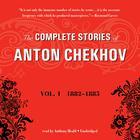 The Complete Stories of Anton Chekhov, Vol. 1 by Anton Chekhov