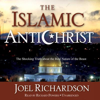 The Islamic Antichrist by Joel Richardson audiobook