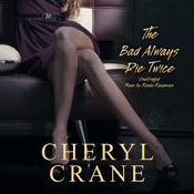 The Bad Always Die Twice by  Cheryl Crane audiobook