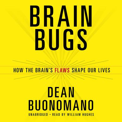 Brain Bugs by Dean Buonomano audiobook