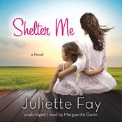 Shelter Me by  Juliette Fay audiobook