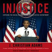 Injustice by  J. Christian Adams audiobook