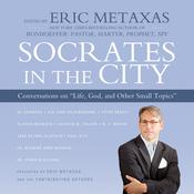 Socrates in the City by  Eric Metaxas audiobook