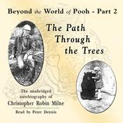 The Path through the Trees by  Christopher Milne audiobook