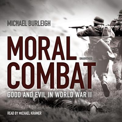 Moral Combat by Michael Burleigh audiobook