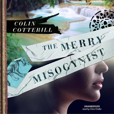 The Merry Misogynist by Colin Cotterill audiobook