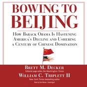 Bowing to Beijing by  Brett M. Decker audiobook