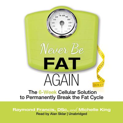 Never Be Fat Again by Raymond Francis audiobook