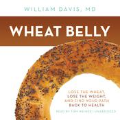 Wheat Belly by  William Davis MD audiobook