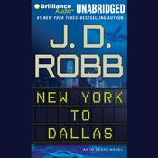 New York to Dallas by  J. D. Robb audiobook