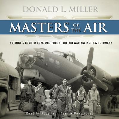 Masters of the Air by Donald L. Miller audiobook