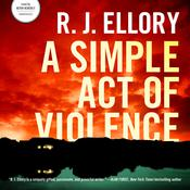 A Simple Act of Violence by  R. J. Ellory audiobook