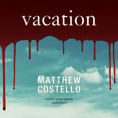 Vacation by Matthew Costello audiobook