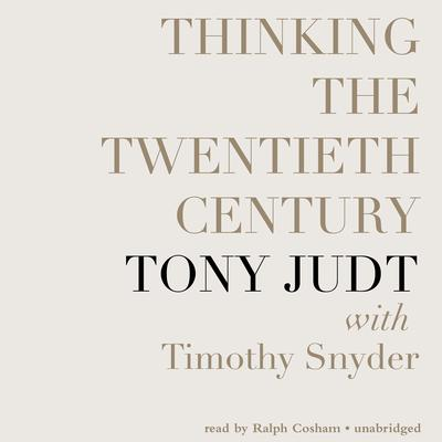 Thinking the Twentieth Century by Tony Judt audiobook