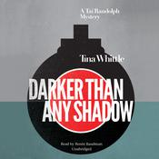 Darker Than Any Shadow by  Tina Whittle audiobook