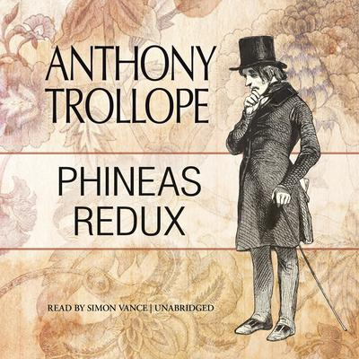 Phineas Redux by Anthony Trollope audiobook