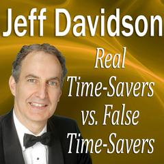 Real Time-Savers vs. False Time-Savers
